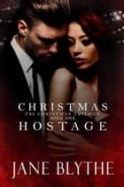 Christmas Hostage ebook by Jane Blythe