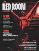 Red Room Issue 1: Magazine of Extreme Horror and Hardcore Dark Crime (Red Room Magazine) ebook by