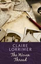 The Woven Thread ebook by Claire Lorrimer