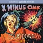 X Minus One - Countdown audiobook by Theodore Sturgeon, Philip K. Dick, Ray Bradbury,...