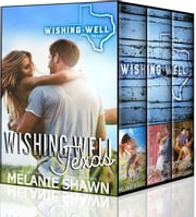 Wishing Well, Texas Series Bundle: Vol. 1, Books 1-3 - (#1 Teasing Destiny, #2 Convincing Cara, #3 Discovering Harmony) ebook by Melanie Shawn