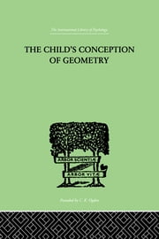 Child's Conception Of Geometry ebook by Piaget, Jean & Inhelder, Barbel & Szeminska, Alina