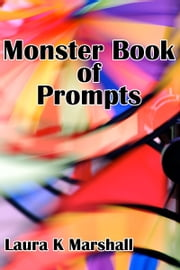 The Monster Book of Prompts ebook by Laura K Marshall