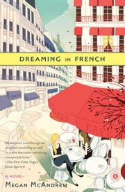 Dreaming in French - A Novel ebook by Megan McAndrew