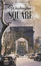 Washington Square ebook by Henry James