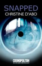 Snapped ebook by Christine d'Abo