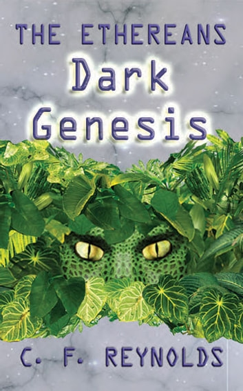 The Ethereans Dark Genesis ebooks by C. F. Reynolds