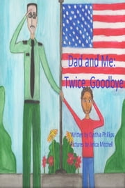 Dad and Me: Twice Goodbye ebook by Cynthia Phillips