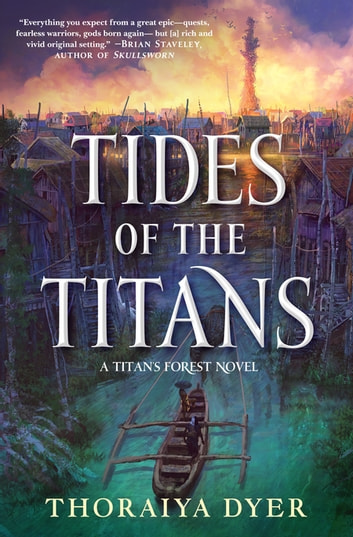 Tides of the Titans - A Titan's Forest Novel eBook by Thoraiya Dyer