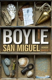 San Miguel - Roman ebook by Dirk van Gunsteren, T.C. Boyle