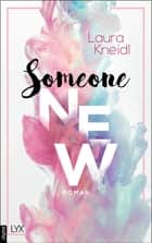Someone New ebook by Laura Kneidl