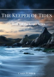 The Keeper of Tides ebook by Casia Furrer