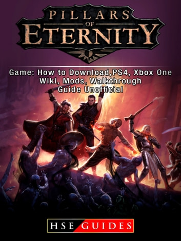 Pillars of Eternity Game: How to Download,PS4, Xbox One, Wiki, Mods,  Walkthrough Guide Unofficial
