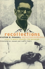 Recollections - An Autobiography ebook by Viktor Frankl