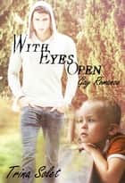 With Eyes Open (Gay Romance) ebook by Trina Solet