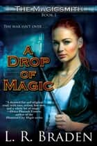 A Drop of Magic ebook by L.R. Braden