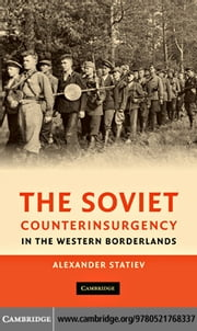 The Soviet Counterinsurgency in the Western Borderlands ebook by Statiev, Alexander