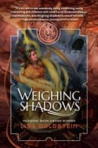 Weighing Shadows ebook by Lisa Goldstein
