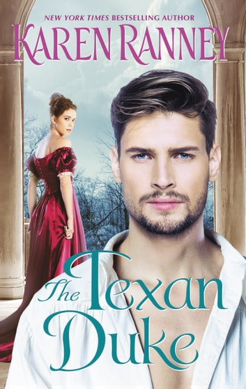 The Texan Duke - A Duke's Trilogy Novel ebook by Karen Ranney