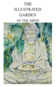 The Illustrated Garden of the Mind ebook by Mark F.T. Johnson