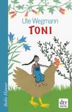 Toni ebook by Ute Wegmann