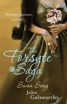 The Forsyte Saga 6: Swan Song ebook by John Galsworthy
