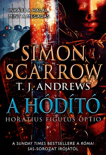 A hódító eBook by Simon Scarrow,T. J. Andrews