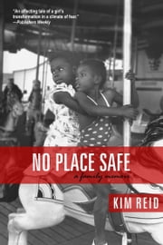 No Place Safe - A Family Memoir ebook by Kim Reid