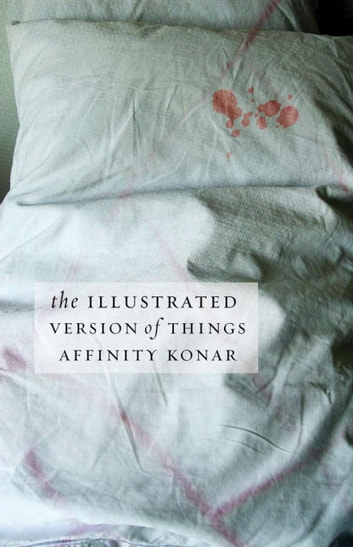 The Illustrated Version of Things eBook by Affinity Konar