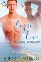 Cozzi Cove: Moving Forward ebook by Joe Cosentino