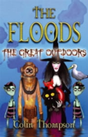 Floods 6: The Great Outdoors ebook by Colin Thompson