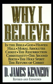 Why I Believe ebook by James Kennedy