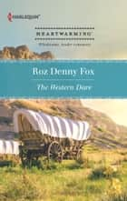 The Western Dare ebook by Roz Denny Fox