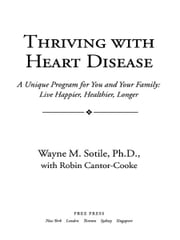 Thriving With Heart Disease - The Leading Authority on the Emotional Effects of ebook by Robin Cantor-Cooke,Ph.D. Wayne Sotile, Ph.D.
