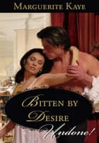 Bitten by Desire ebook by Marguerite Kaye