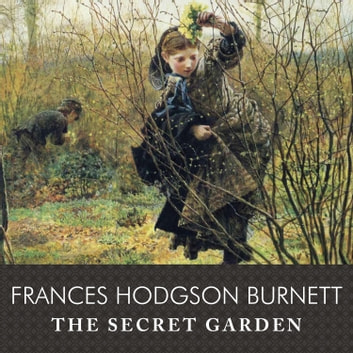 The Secret Garden Audiobook By Frances Hodgson Burnett