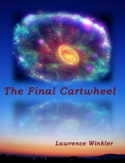 The Final Cartwheel ebook by Lawrence Winkler