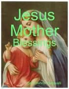 Jesus Mother ebook by Sai Krishna Yedavalli