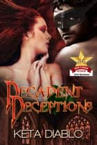 Decadent Deceptions ebook by Keta Diablo