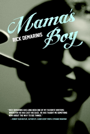 Mama's Boy - A Novel ebook by Rick DeMarinis