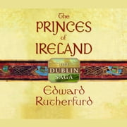 The Princes of Ireland - The Dublin Saga audiobook by Edward Rutherfurd