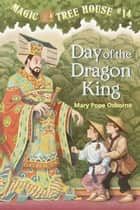 Day of the Dragon King ebook by Mary Pope Osborne,Sal Murdocca