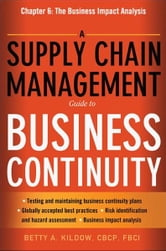 A Supply Chain Management Guide to Business Continuity, Chapter 6 ebook by Betty A. KILDOW