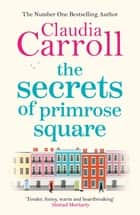 The Secrets of Primrose Square ebook by Claudia Carroll