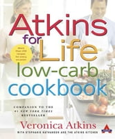Atkins for Life Low-Carb Cookbook - More than 250 Recipes for Every Occasion ebook by Veronica Atkins,Robert C. Atkins,Stephanie Nathanson,Atkins Health & Medical Information Services