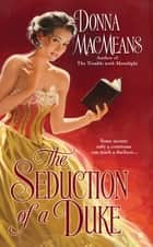 The Seduction of a Duke ebook by Donna MacMeans