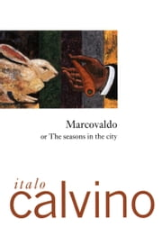 Marcovaldo - or the Seasons in the City ebook by Italo Calvino