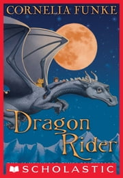 Dragon Rider ebook by Funke Cornelia,Cornelia Funke