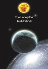 The Lonely Sun ebook by Lee E Fuller Jr