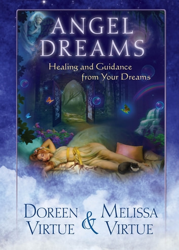 Angel Dreams - Healing and Guidance from Your Dreams ebook by Doreen Virtue,Melissa Virtue